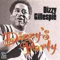 Dizzy Gillespie - Dizzy's Party