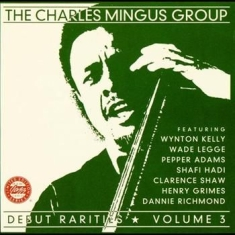 Mingus Charles - Debut Rarities Vol 3
