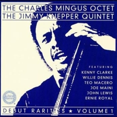 Mingus Charles - Debut Rarities Vol 1
