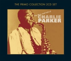 Parker Charlie - Rise And Fall Of Charlie Parker