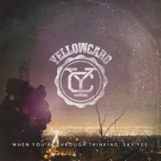 Yellowcard - When You're Through Thinking, Say Y