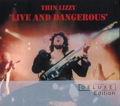 Thin Lizzy - Live And Dangerous - Dlx