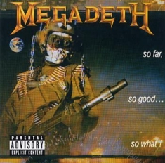 Megadeth - So Far So Good So Wh
