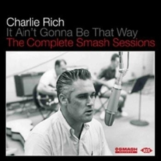 Rich Charlie - It Ain't Gonna Be That Way - The Co