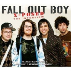 Fall Out Boy - X-Posed (Rare And Unpublished Inter