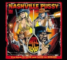 Nashville Pussy - From Hell To Texas - Live And