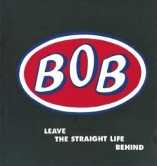 Bob - Leave The Straight Life Behind: Exp