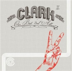Clark - Our Best 2Nd Album