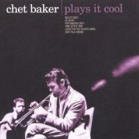 Chet Baker - Plays It Cool
