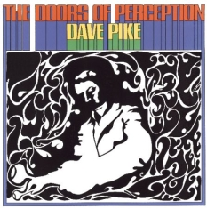 Pike Dave - Doors Of Perception