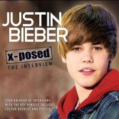 Justin Bieber - X-Posed Interview Sessions The