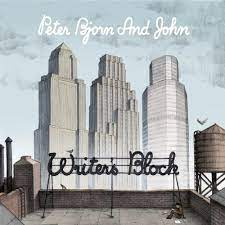 Peter Bjorn And John - Writer's Block - Deluxe