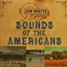 White Jim - Sounds Of The Americans