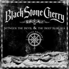 Black stone cherry - Between The Devil & The Deep B