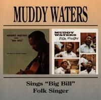 "Waters Muddy - Sings ""Big Bill""/Folk Singer"