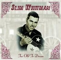 Whitman Slim - Too Old To Dream