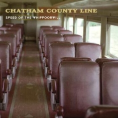 Chatham County Line - Speed Of The Whippoorwill