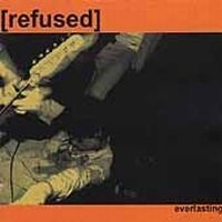 Refused - Everlasting