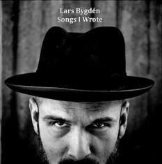 Bygdén Lars - Songs I Wrote - A Collection 1996-2