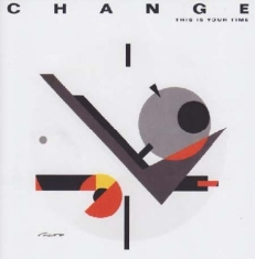 Change - This Is Your Time - Expanded Editio