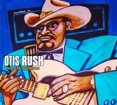 Rush Otis - West Chicago Blues