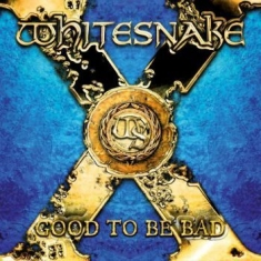 Whitesnake - Good To Be Bad Ltd. Edition