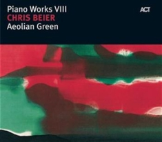 Chris Beier - Piano Works Viii: Aeolian Green
