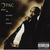 2Pac - Me Against The World - Explicit