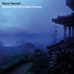 Hackett Steve - Beyond The Shrouded Horizon
