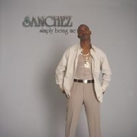Sanchez - Simply Being Me