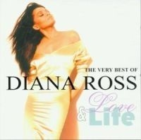 Diana Ross - Love And Life: The Very Best O