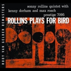 Rollins Sonny - Plays For Bird