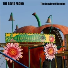 Bevis Frond - Leaving Of London