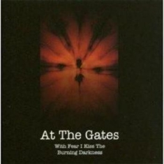 At The Gates - With Fear I Kiss/Gonningen 1993 (Cd