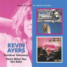 Ayers Kevin - Rainbow Takeaway/That's What You Ge