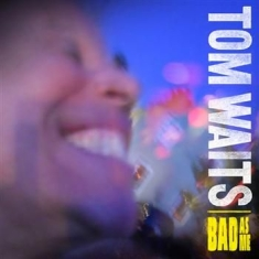 Tom Waits - Bad As Me - Deluxe Version