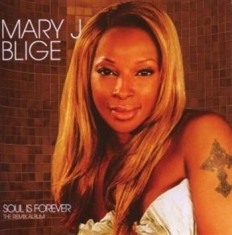 Mary J Blige - Soul Is Forever: The Remix Album