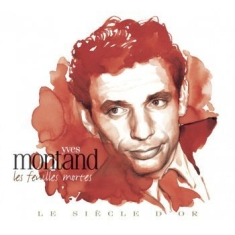 Yves Montand - Le Siecle D Or - Yves Montand