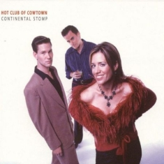 Hot Club Of Cowtown - Continental Stomp