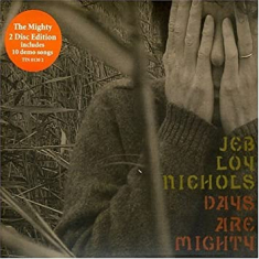 Nichols Jeb Loy - Days Are Mighty