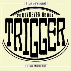 Trigger - Fourtyseven Hours