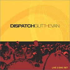 Dispatch - Gut The Van