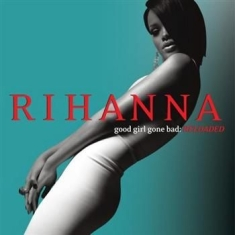 Rihanna - Good Girl Gone Bad: Re-Loaded (Clas