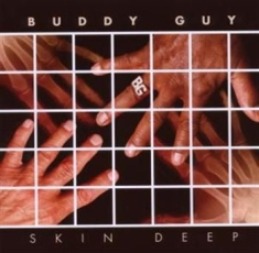 Buddy Guy - Skin Deep