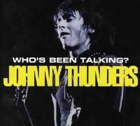 Thunders Johnny - Who's Been Talking