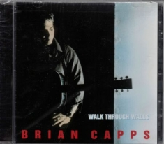 CAPPS BRIAN - Walk Through Walls