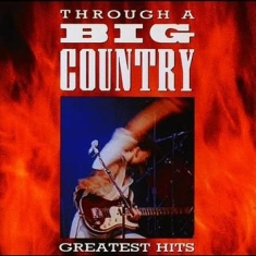 Big Country - Through A Big Country