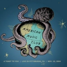 American Music Club - A Toast To You - Live In Pittsburgh