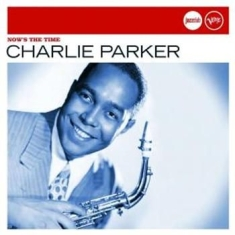 Parker Charlie - Now's The Time (Jazzclub)
