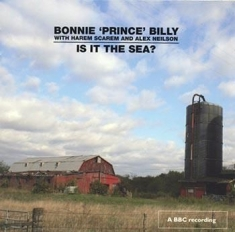 Bonnie 'prince' Billy - Is It The Sea?